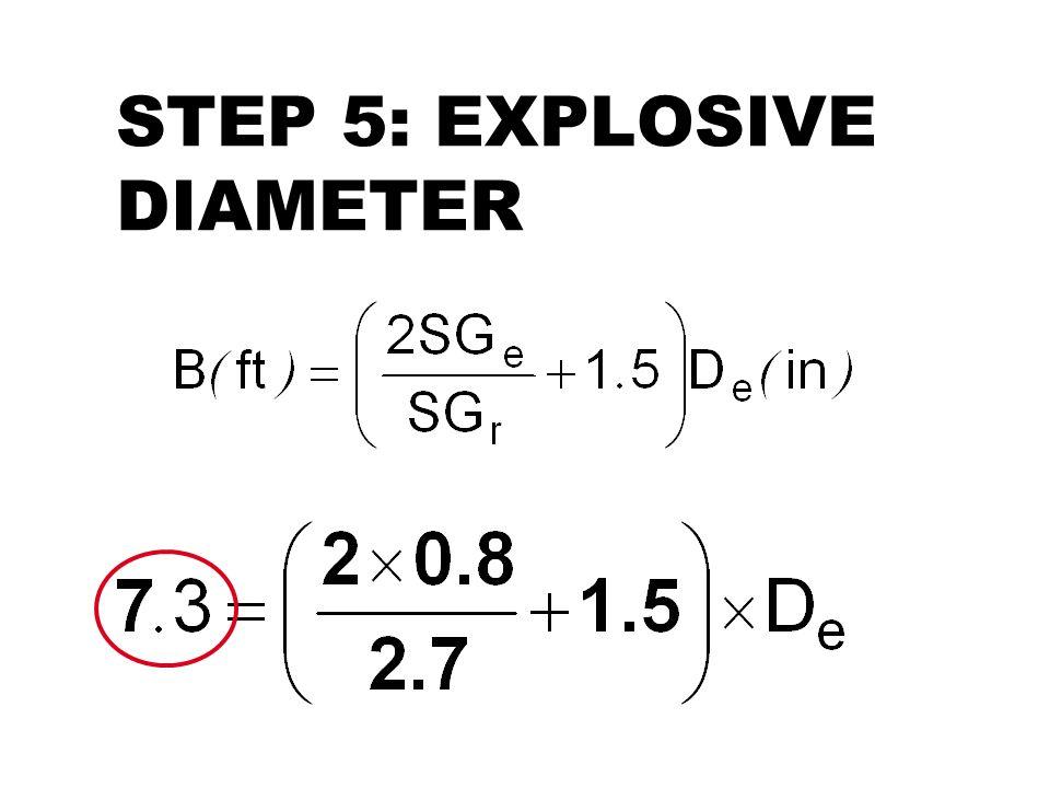 STEP 5: EXPLOSIVE DIAMETER