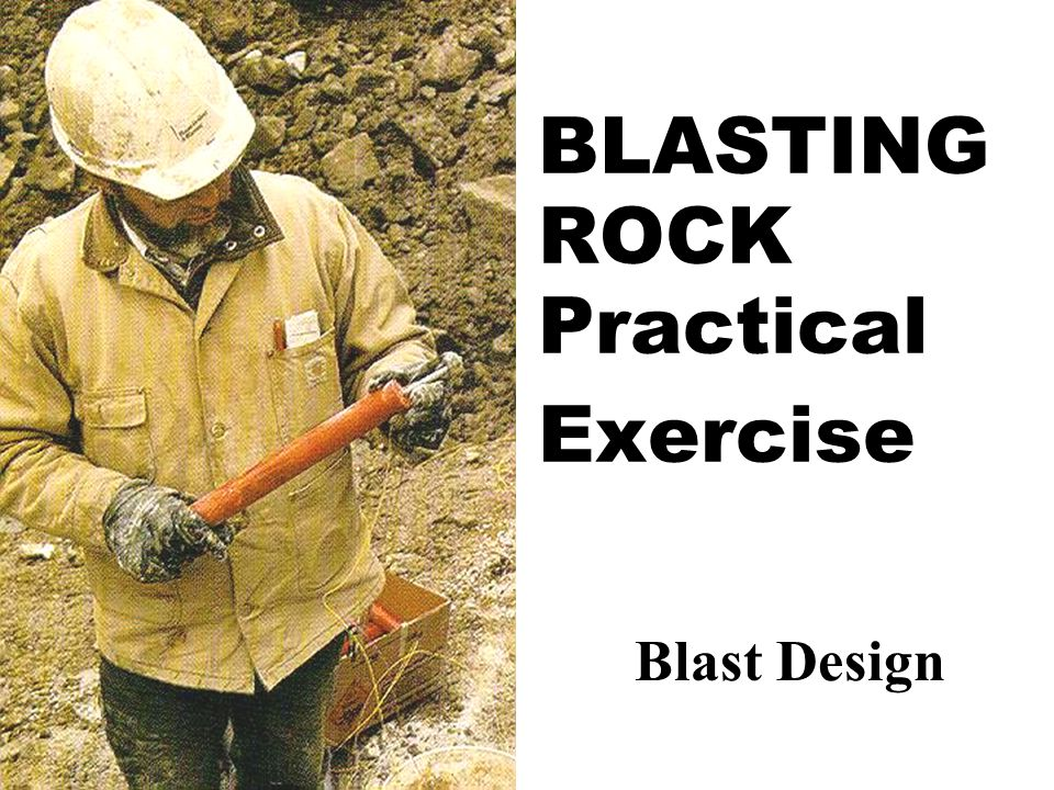 BLASTING ROCK Practical Exercise
