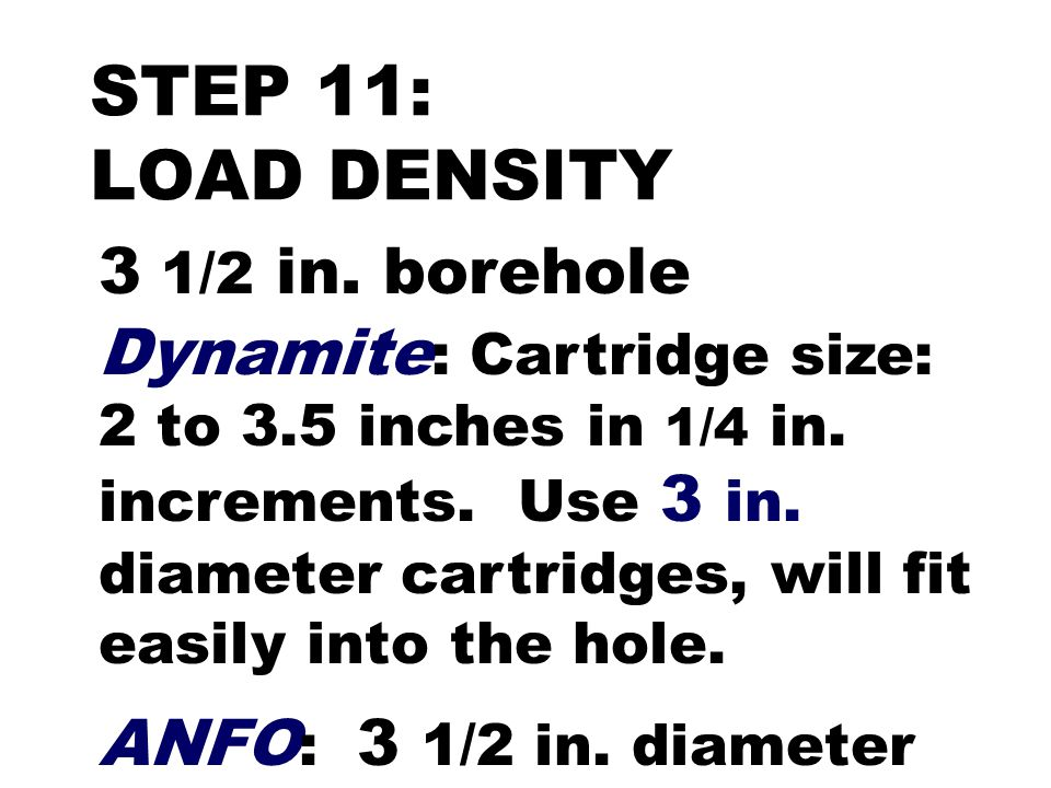 STEP 11: LOAD DENSITY 3 1/2 in. borehole
