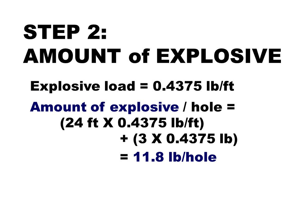 STEP 2: AMOUNT of EXPLOSIVE