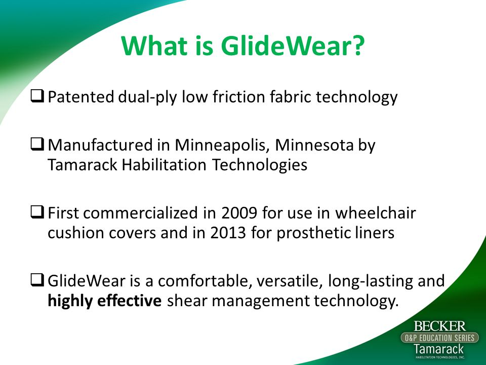 What is GlideWear Patented dual-ply low friction fabric technology