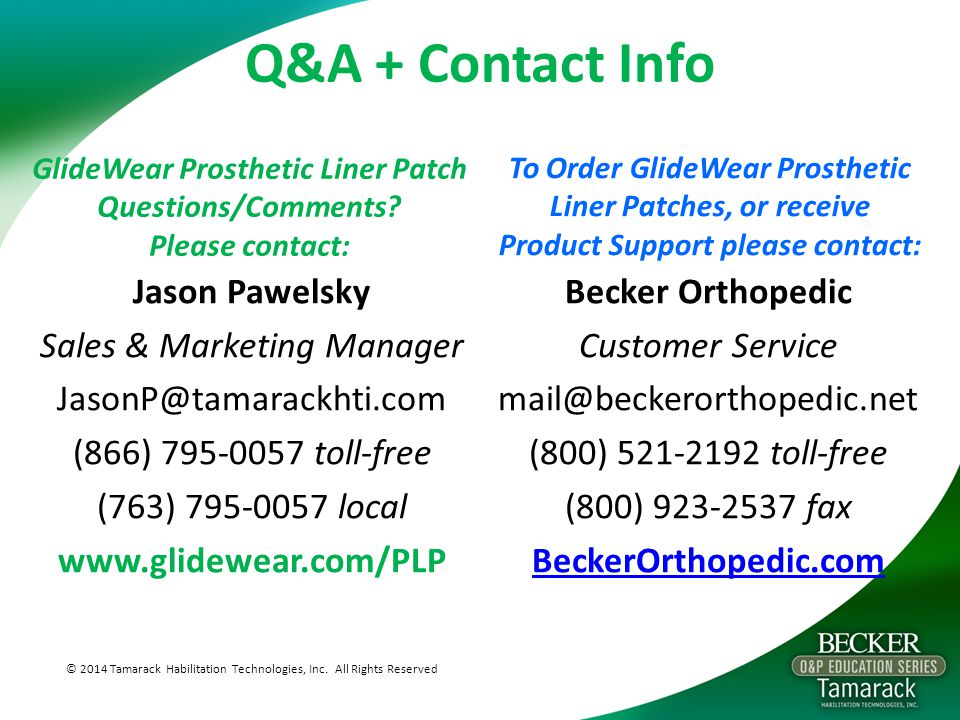 Q&A + Contact Info GlideWear Prosthetic Liner Patch Questions/Comments Please contact: To Order GlideWear Prosthetic Liner Patches, or receive.