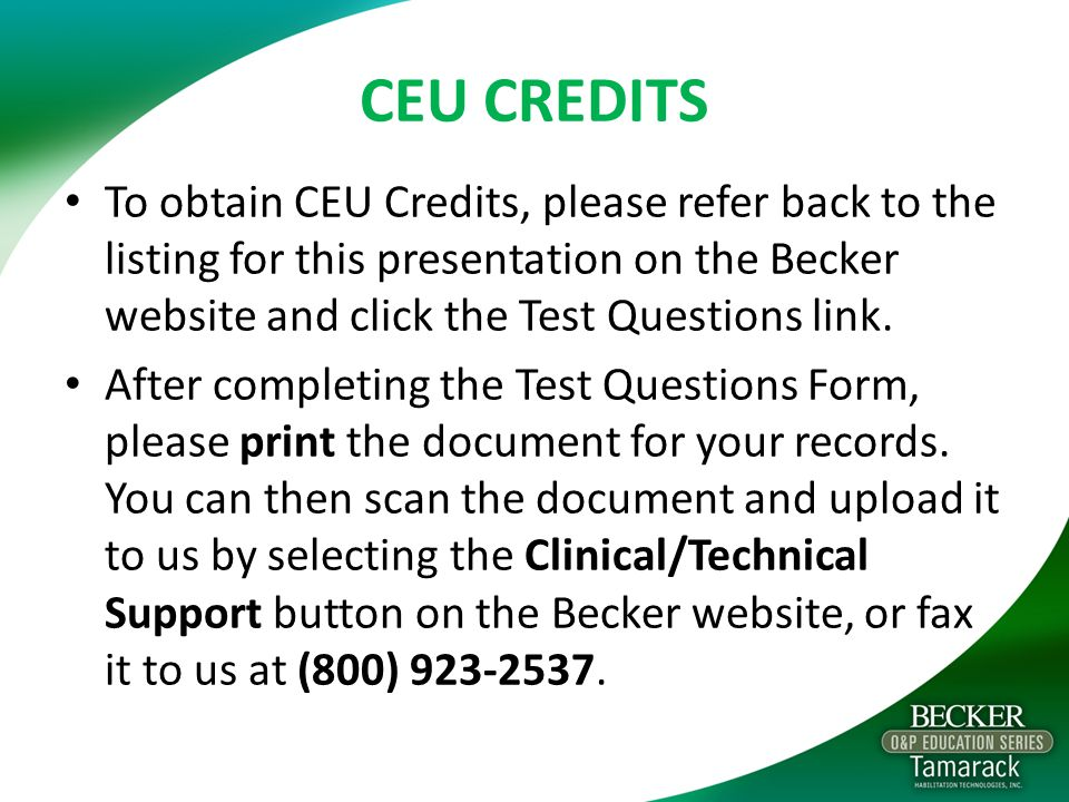 CEU CREDITS To obtain CEU Credits, please refer back to the listing for this presentation on the Becker website and click the Test Questions link.