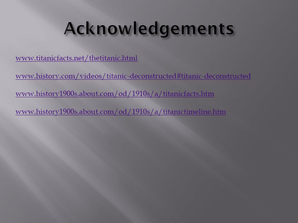 Acknowledgements www.titanicfacts.net/thetitanic.html