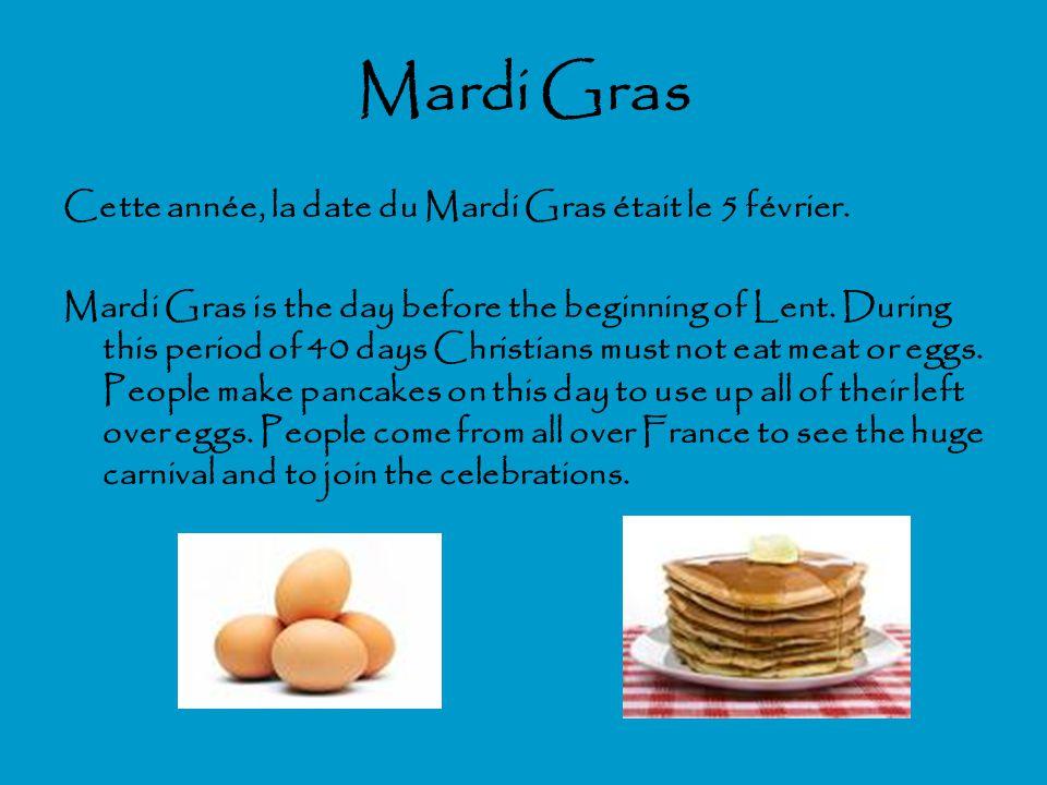 Mardi Gras Cette année, la date du Mardi Gras était le 5 février.