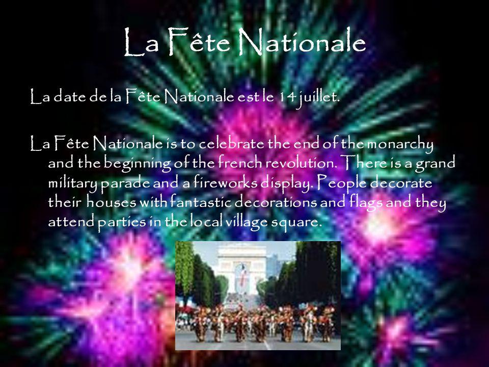 La Fête Nationale La date de la Fête Nationale est le 14 juillet.