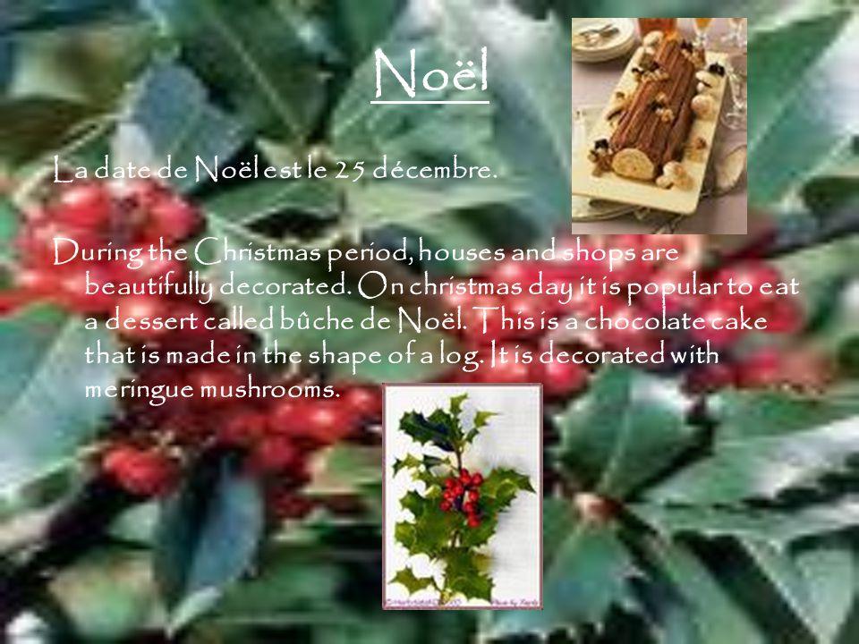 Noël La date de Noël est le 25 décembre.