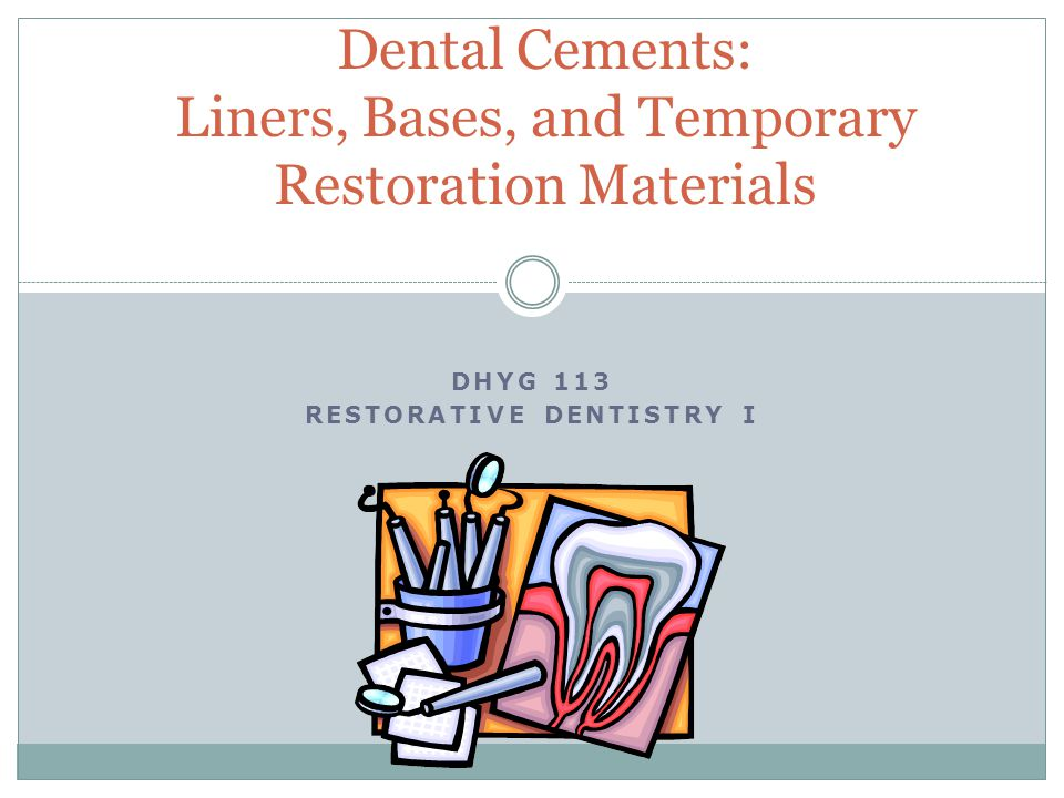 Dental Cements: Liners, Bases, and Temporary Restoration Materials
