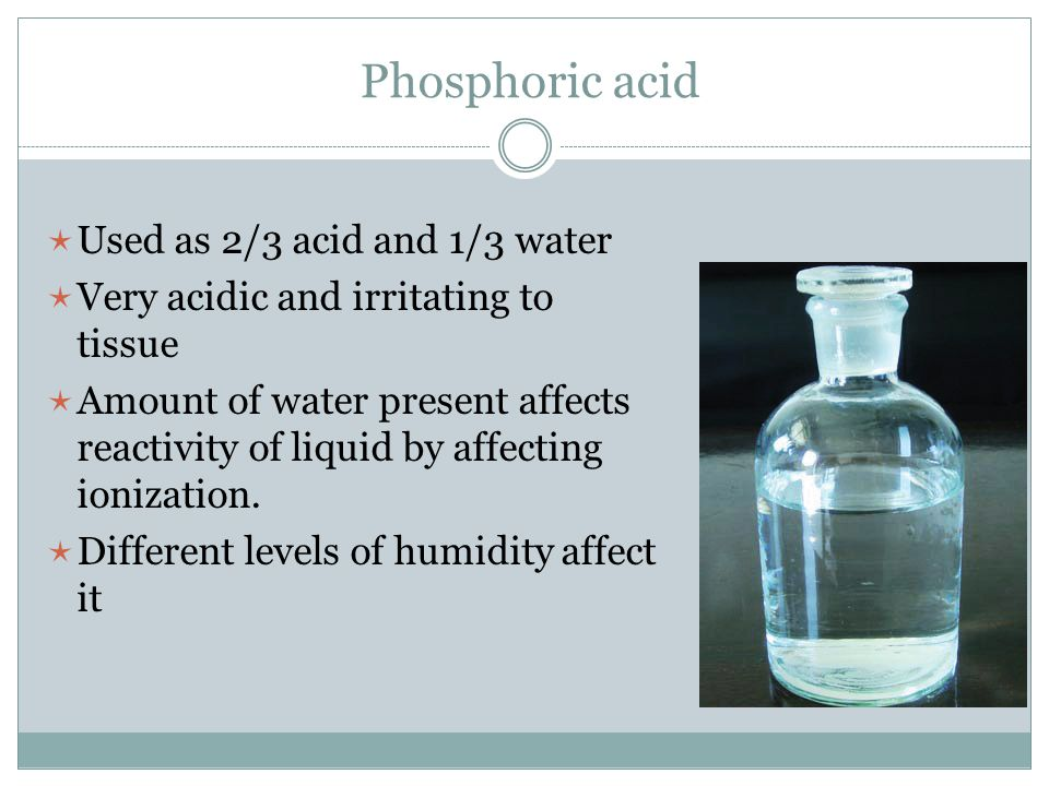 Phosphoric acid Used as 2/3 acid and 1/3 water