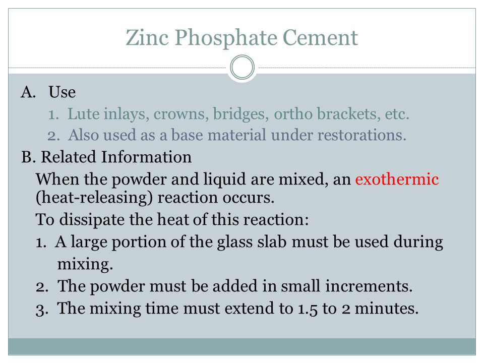Zinc Phosphate Cement Use B. Related Information