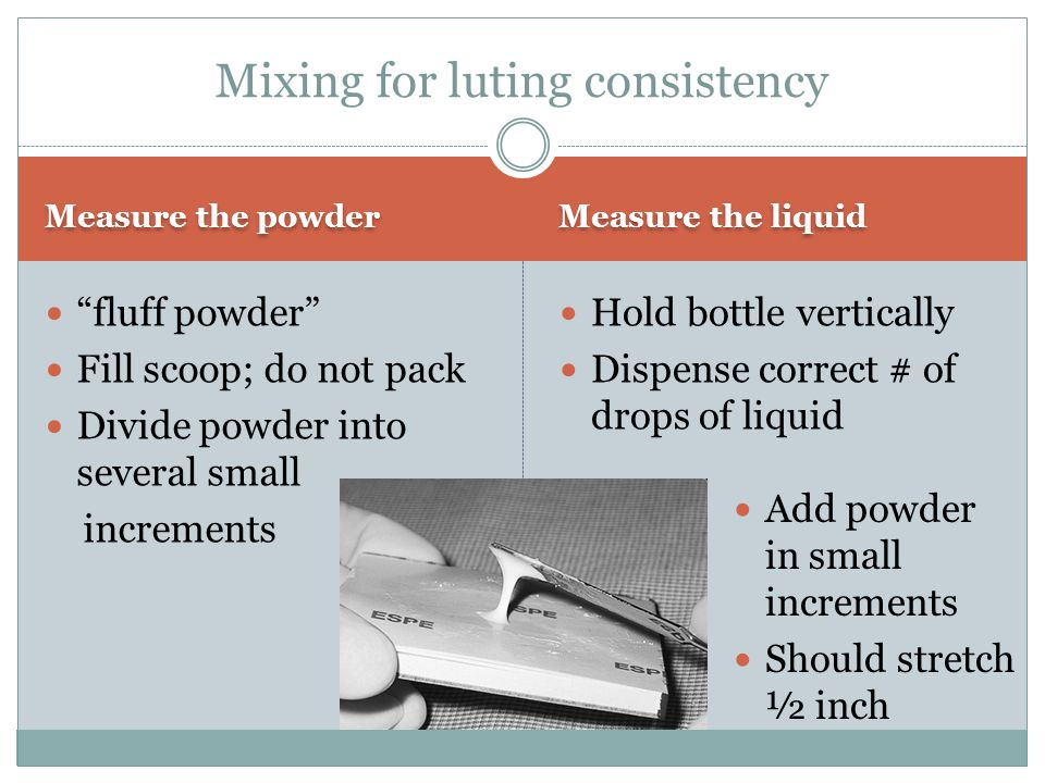 Mixing for luting consistency