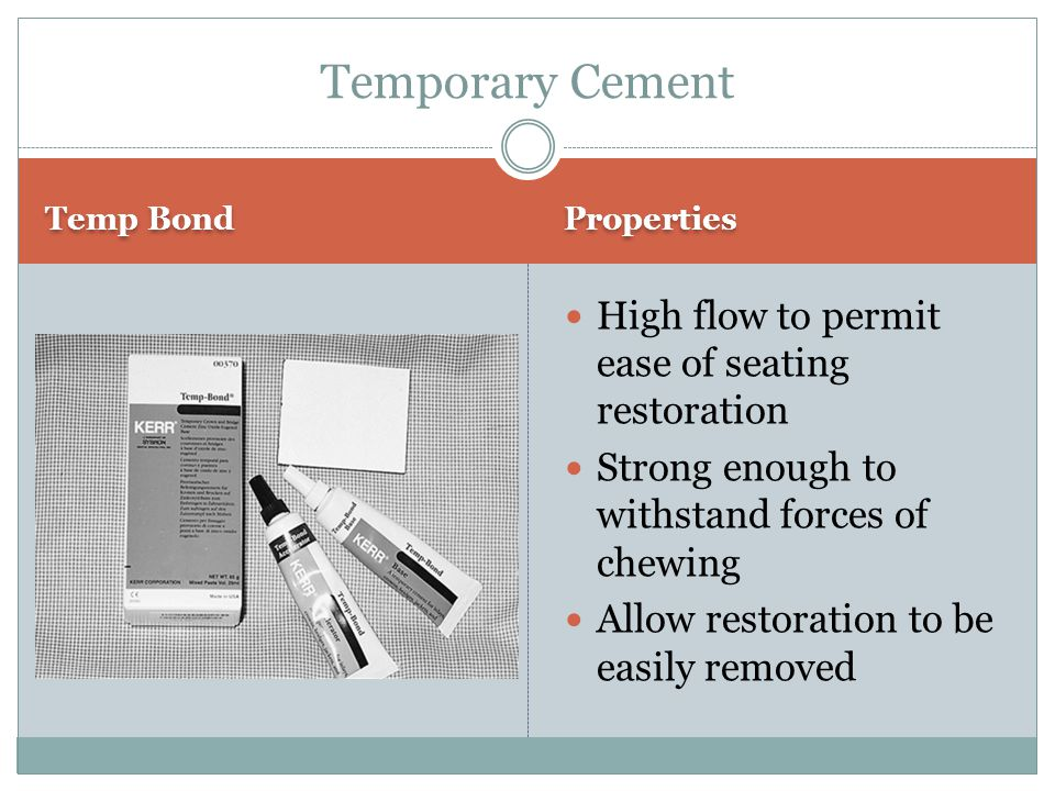 Temporary Cement High flow to permit ease of seating restoration