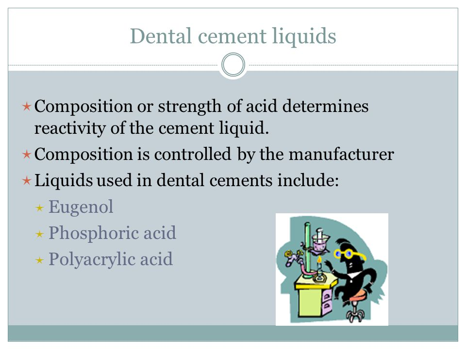 Dental cement liquids Eugenol Phosphoric acid Polyacrylic acid