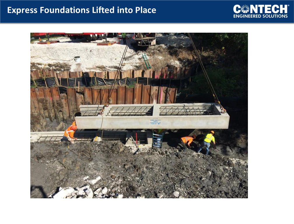 Express Foundations Lifted into Place