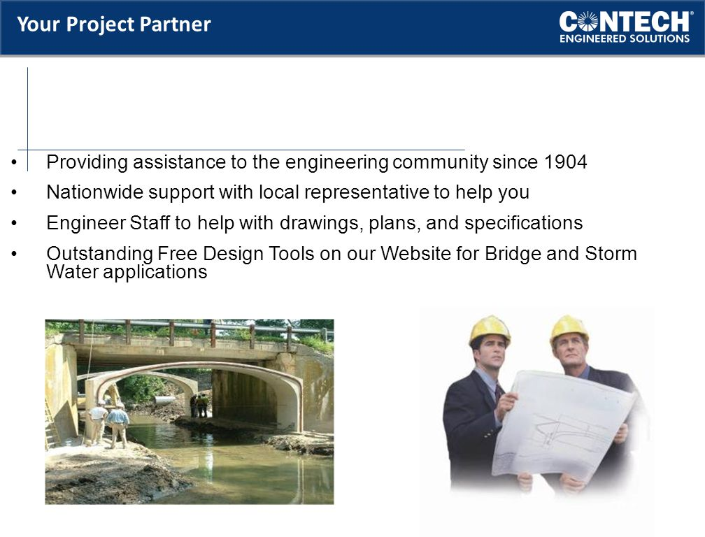 Your Project Partner Providing assistance to the engineering community since 1904. Nationwide support with local representative to help you.