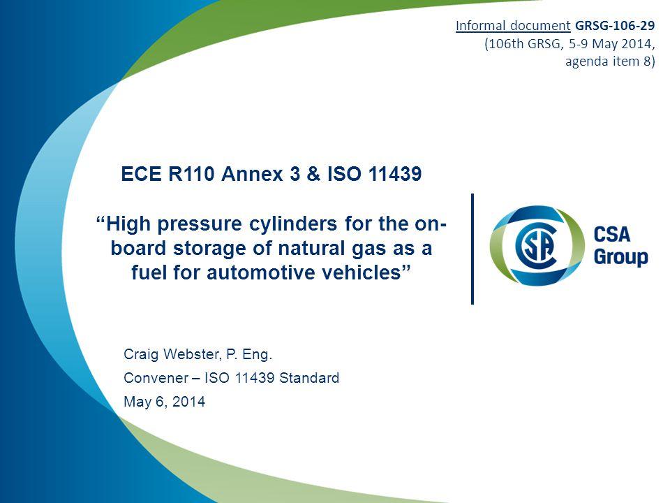 Craig Webster, P. Eng. Convener – ISO 11439 Standard May 6, 2014
