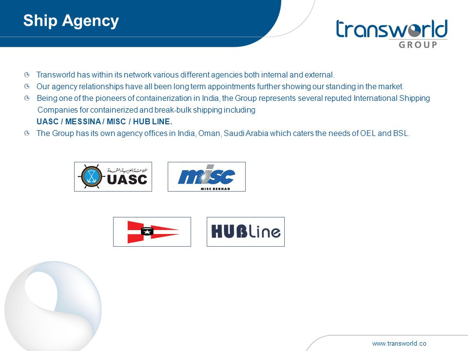 Ship Agency Transworld has within its network various different agencies both internal and external.