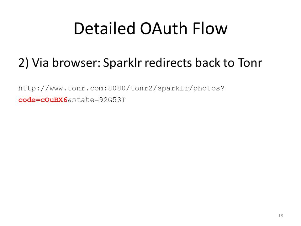 Detailed OAuth Flow 2) Via browser: Sparklr redirects back to Tonr