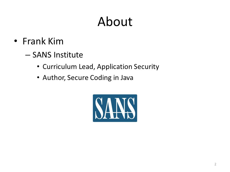 About Frank Kim SANS Institute Curriculum Lead, Application Security