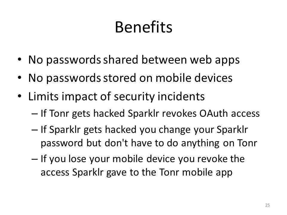 Benefits No passwords shared between web apps