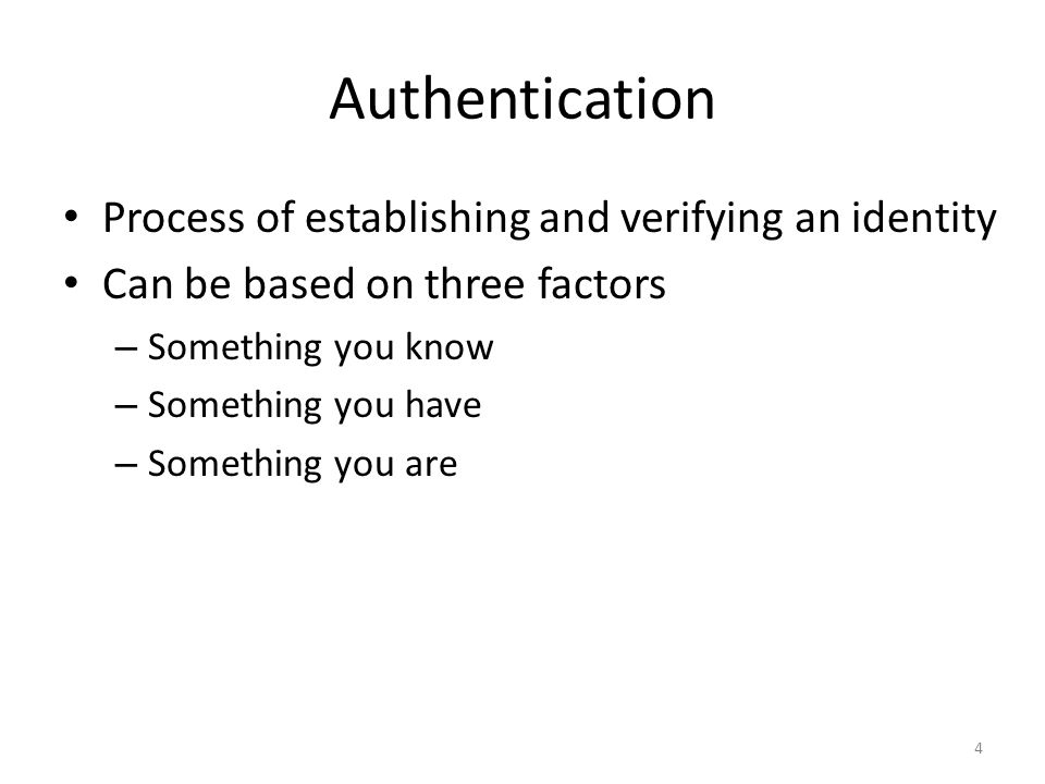 Authentication Process of establishing and verifying an identity