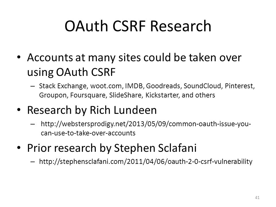 OAuth CSRF Research Accounts at many sites could be taken over using OAuth CSRF.