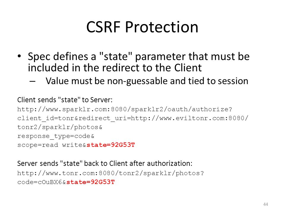 CSRF Protection Spec defines a state parameter that must be included in the redirect to the Client.