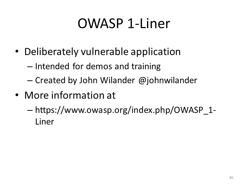 OWASP 1-Liner Deliberately vulnerable application More information at