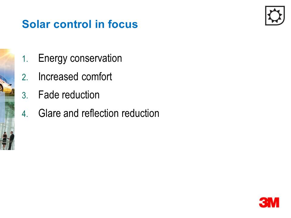 Solar control in focus Energy conservation. Increased comfort.