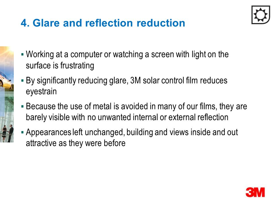 4. Glare and reflection reduction