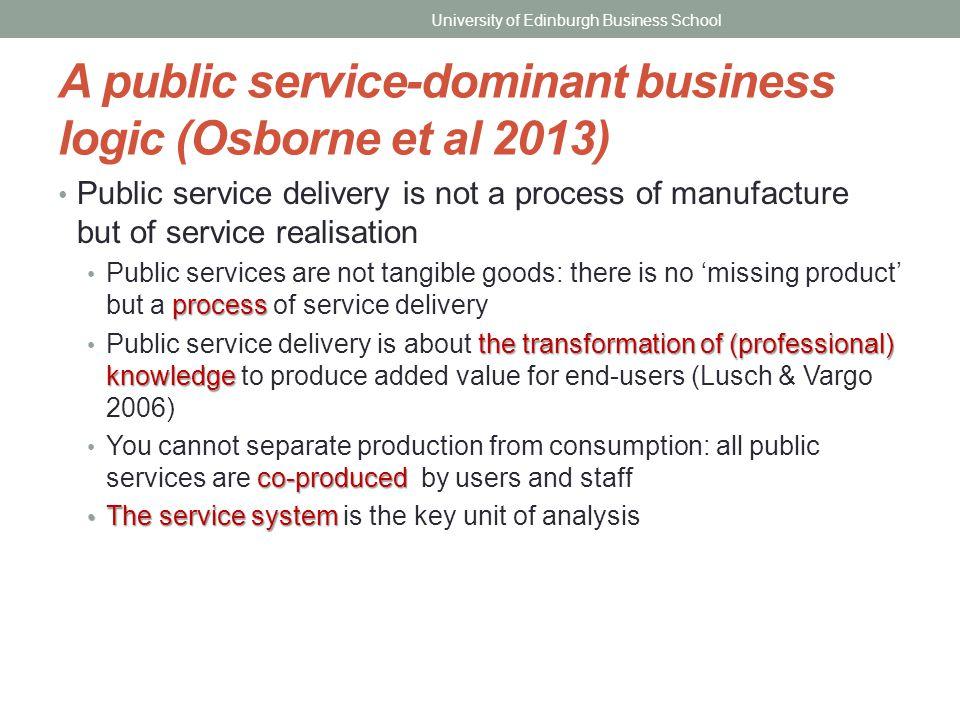 A public service-dominant business logic (Osborne et al 2013)