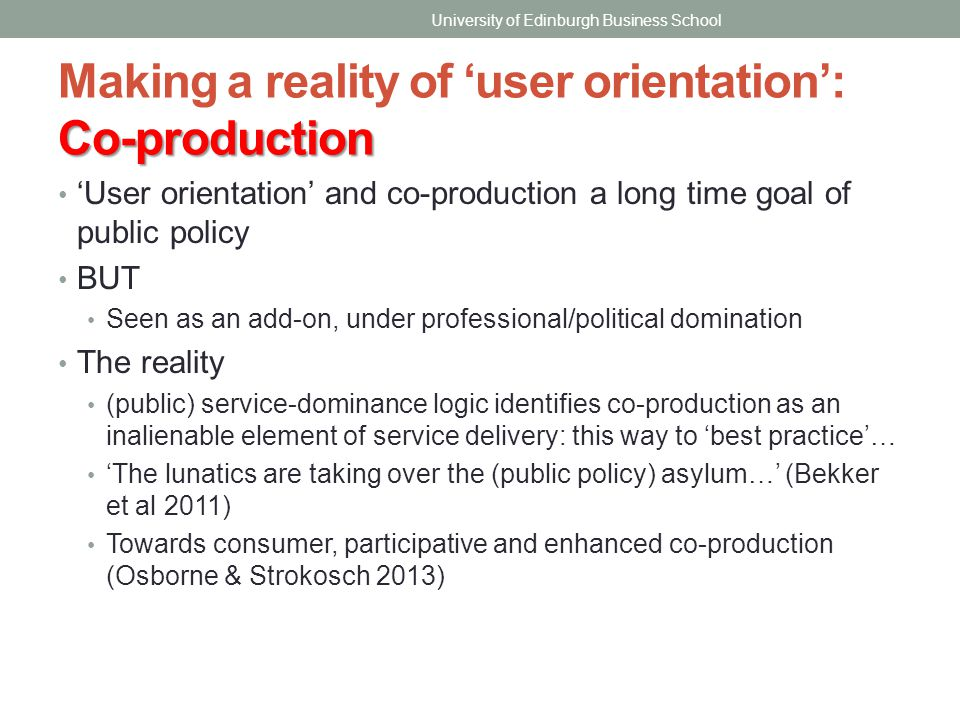 Making a reality of 'user orientation': Co-production
