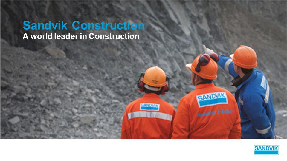 Sandvik Construction A world leader in Construction
