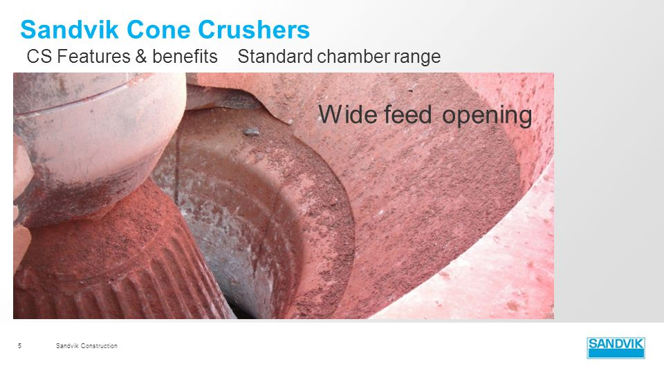 Sandvik Cone Crushers Wide feed opening