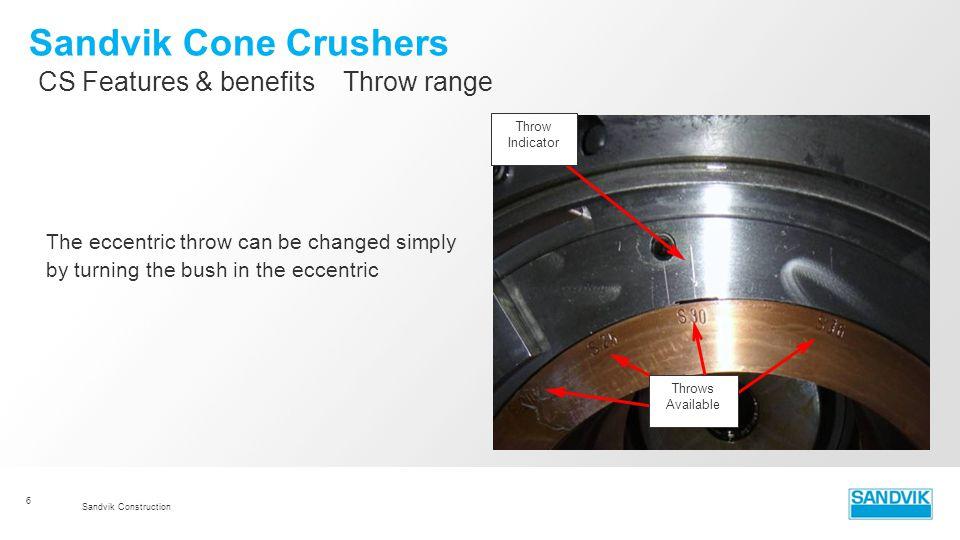 Sandvik Cone Crushers CS Features & benefits Throw range