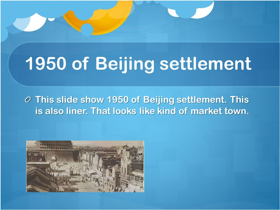 1950 of Beijing settlement This slide show 1950 of Beijing settlement.