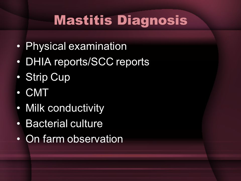 Mastitis Diagnosis Physical examination DHIA reports/SCC reports