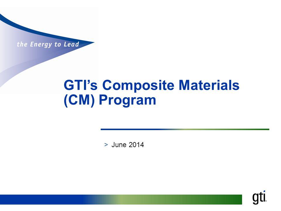 GTI's Composite Materials (CM) Program
