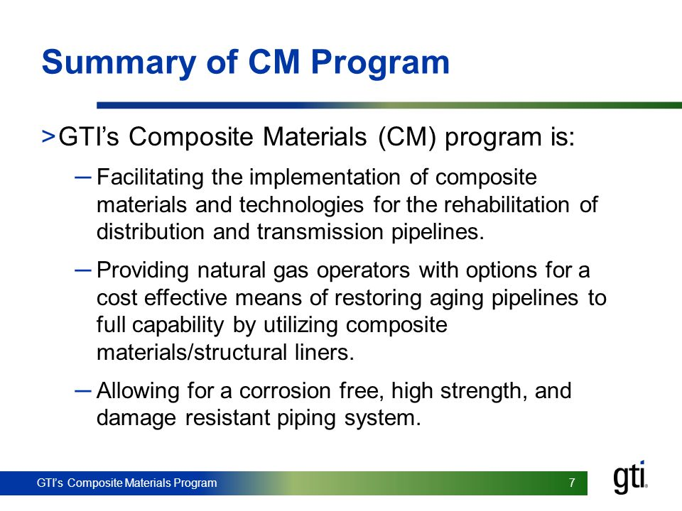 Summary of CM Program GTI's Composite Materials (CM) program is: