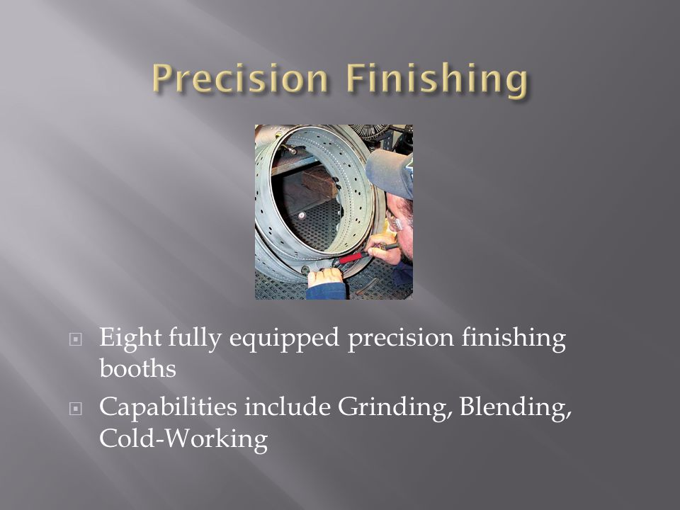 Precision Finishing Eight fully equipped precision finishing booths