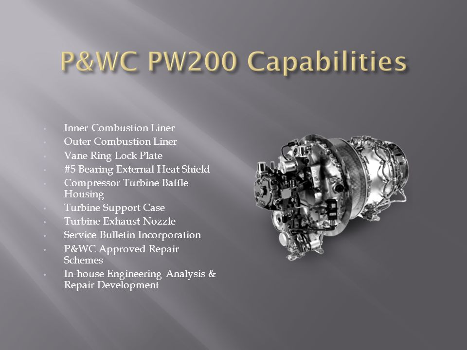 P&WC PW200 Capabilities Inner Combustion Liner Outer Combustion Liner