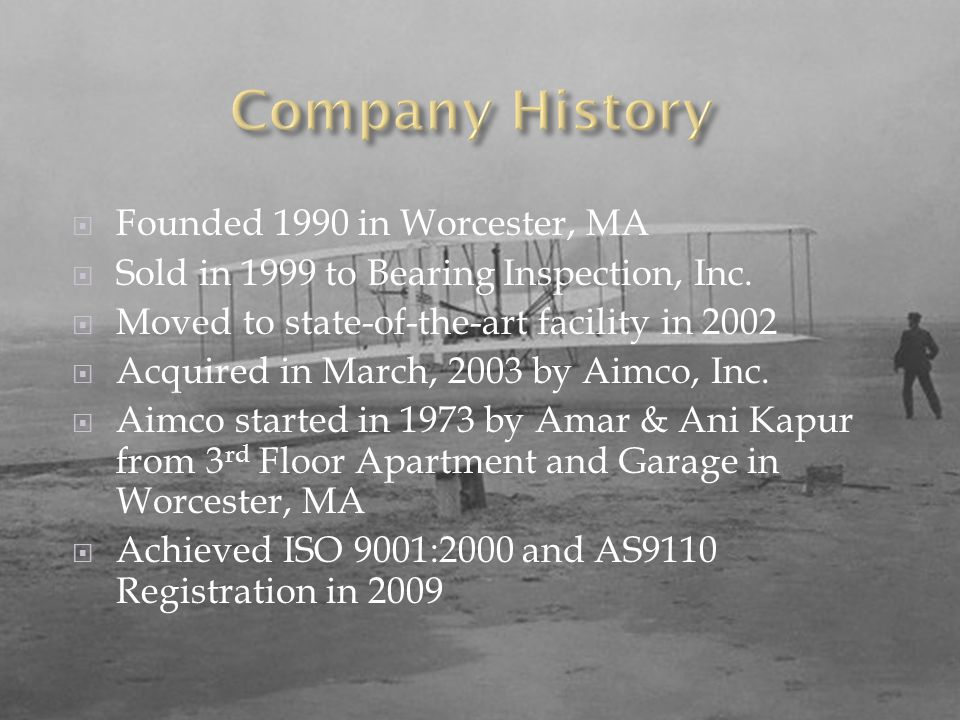 Company History Founded 1990 in Worcester, MA