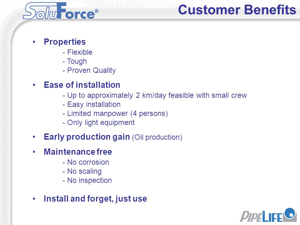 Customer Benefits Properties - Flexible Ease of installation