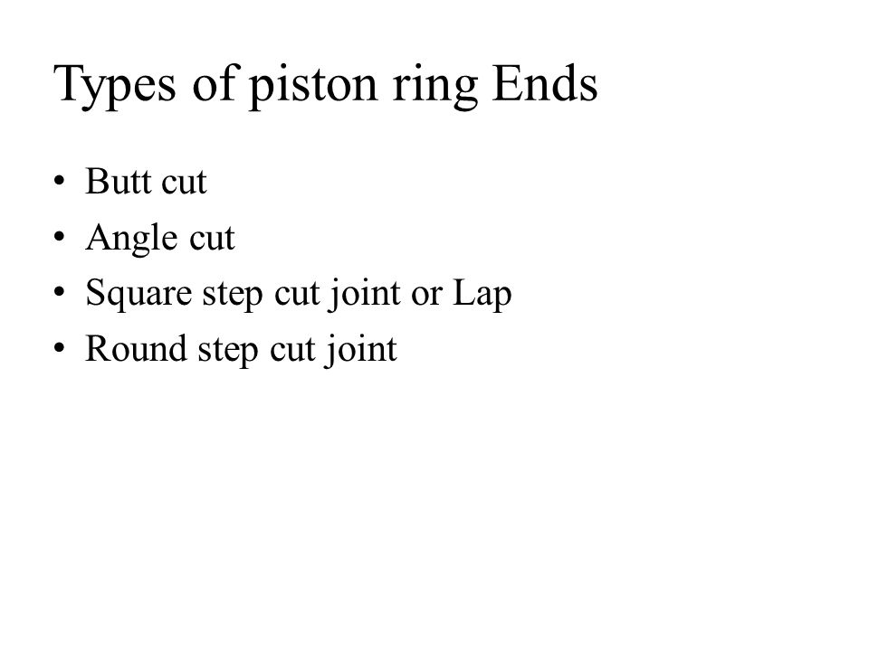Types of piston ring Ends
