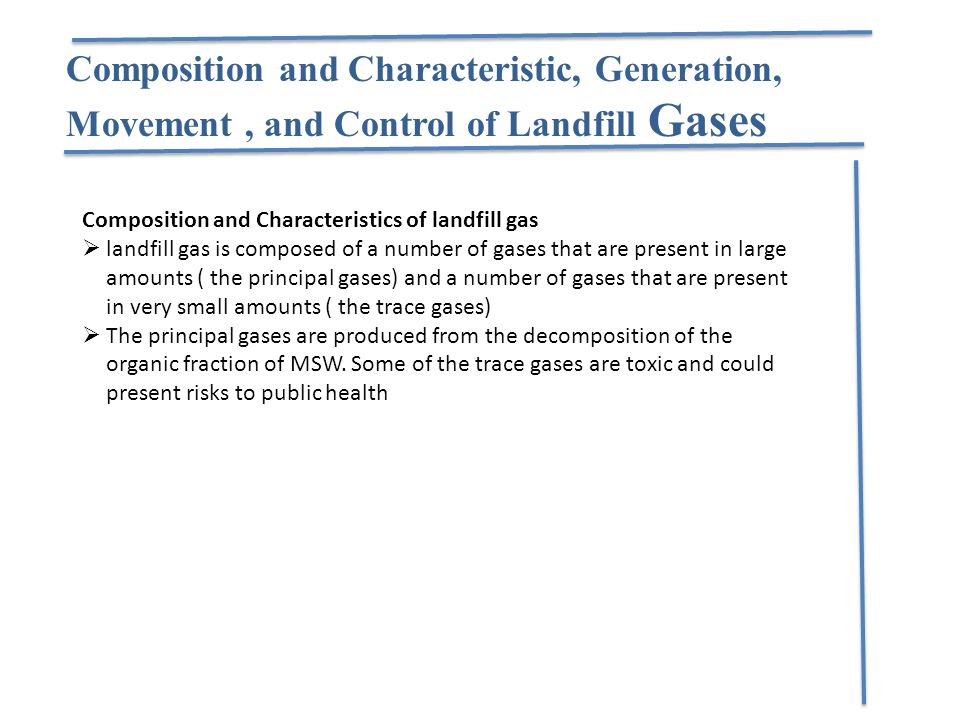 Composition and Characteristic, Generation, Movement , and Control of Landfill Gases