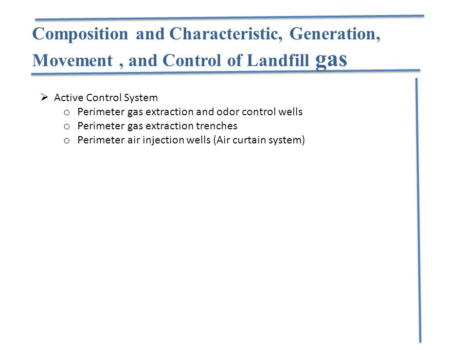 Composition and Characteristic, Generation, Movement , and Control of Landfill gas