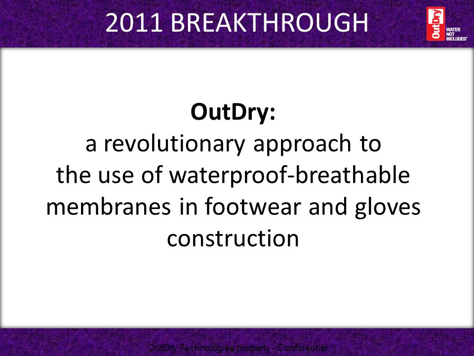 2011 breakthrough OutDry: a revolutionary approach to