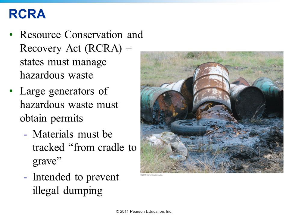 RCRA Resource Conservation and Recovery Act (RCRA) = states must manage hazardous waste.