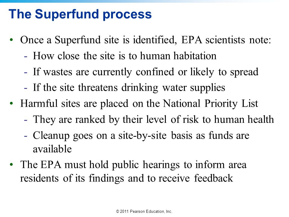 The Superfund process Once a Superfund site is identified, EPA scientists note: How close the site is to human habitation.