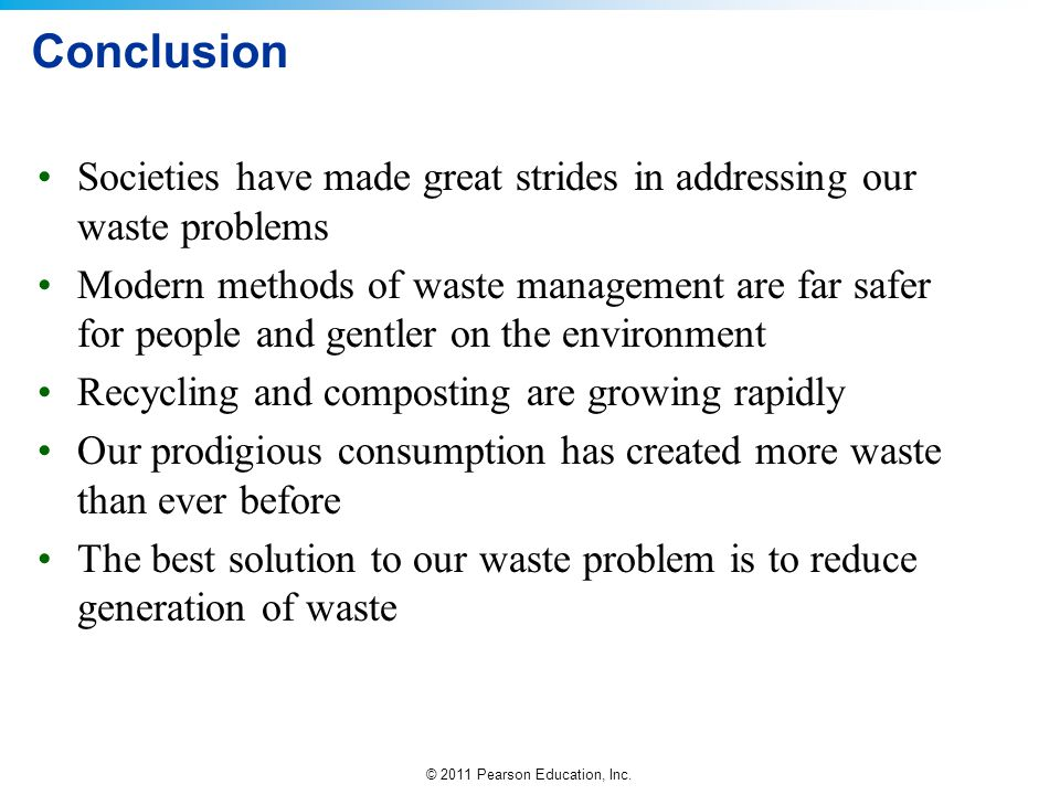 Conclusion Societies have made great strides in addressing our waste problems.